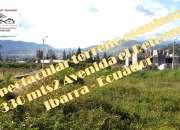 Terreno esquinero 330 mts2 avenida el retorno  ibarra -ecuador