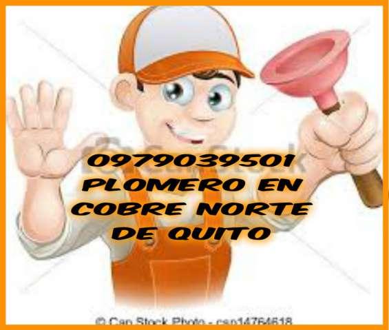 Plomero en cobre 2h todo norte de quito 0979039501destape de cañeria plomeria en general