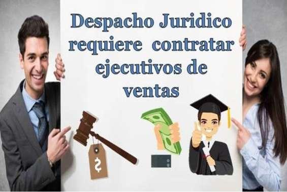 Despacho juridico requiere contratar ejecutivos comerciales y asesoras de ventas